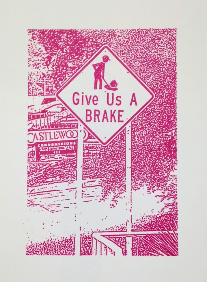 Ethel Shipton, Roadwork Ahead Series: Give us a BRAKE, 2015