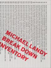 Michael Landy: Break Down Inventory