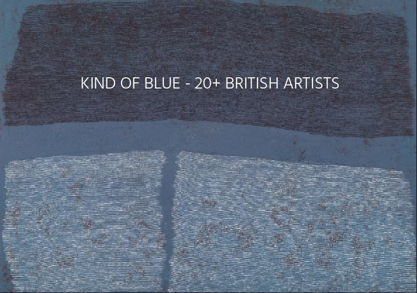 KIND OF BLUE 20+ BRITISH ARTISTS