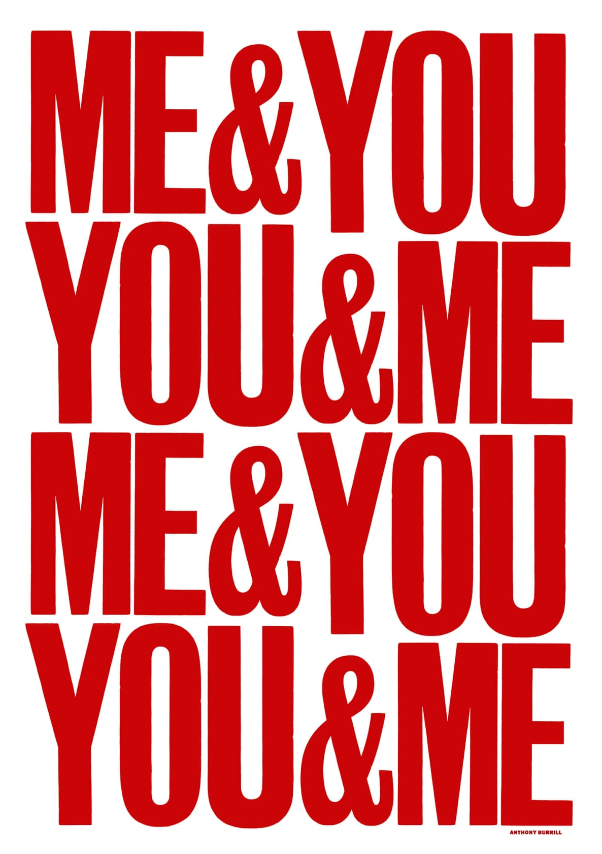 ANTHONY BURRILL YOU&ME&ME&YOU 1 colour screenprint onto G.F Smith Colorplan Bright White