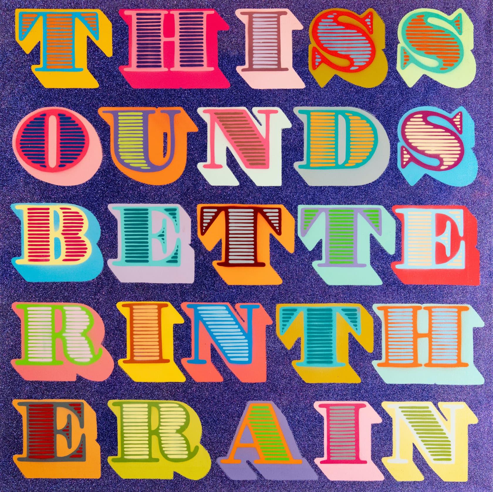 Ben Eine, This Sounds Better In The Rain, 2013