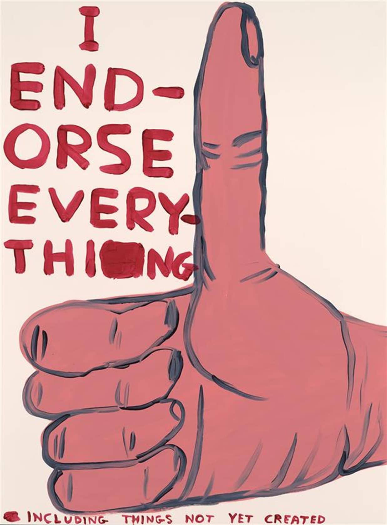 David Shrigley I Endorse Everything Screenprint