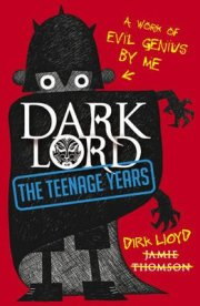 Dark Lord: The Teenage Years