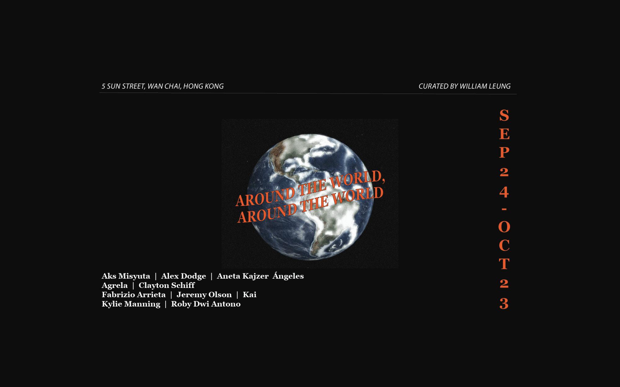 Around the World, Around the World – Curated by William Leung