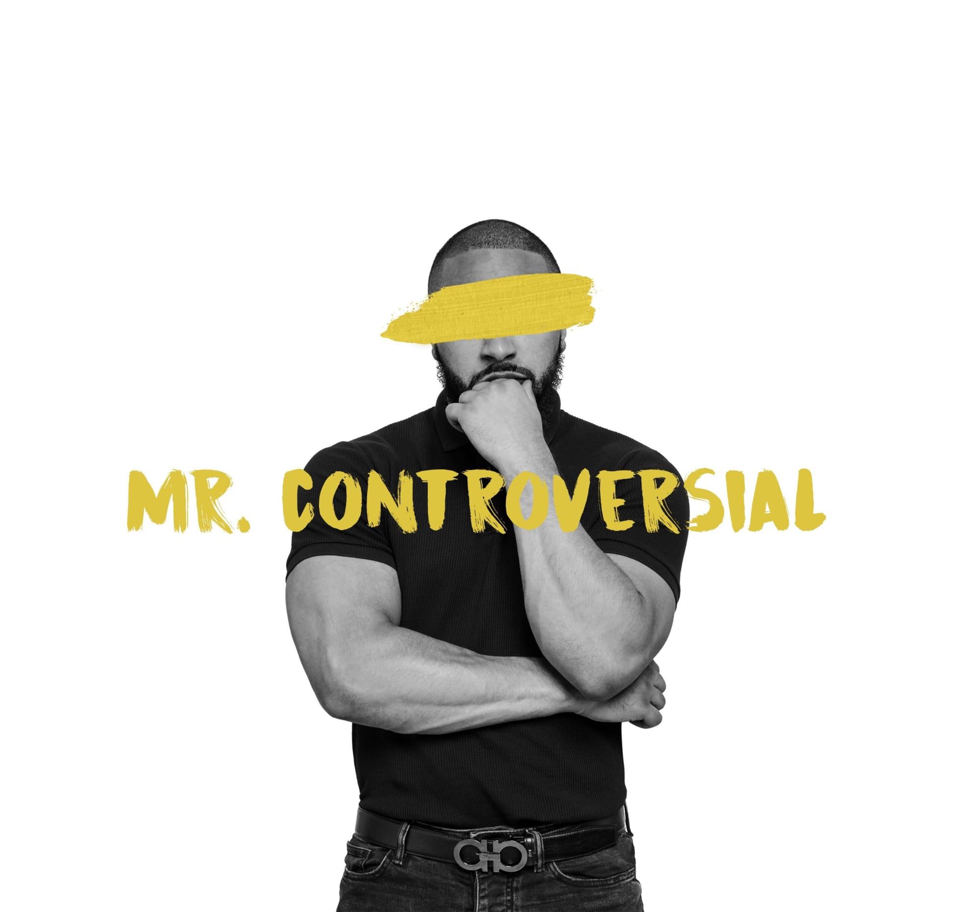 INTRODUCING: Mr Controversial