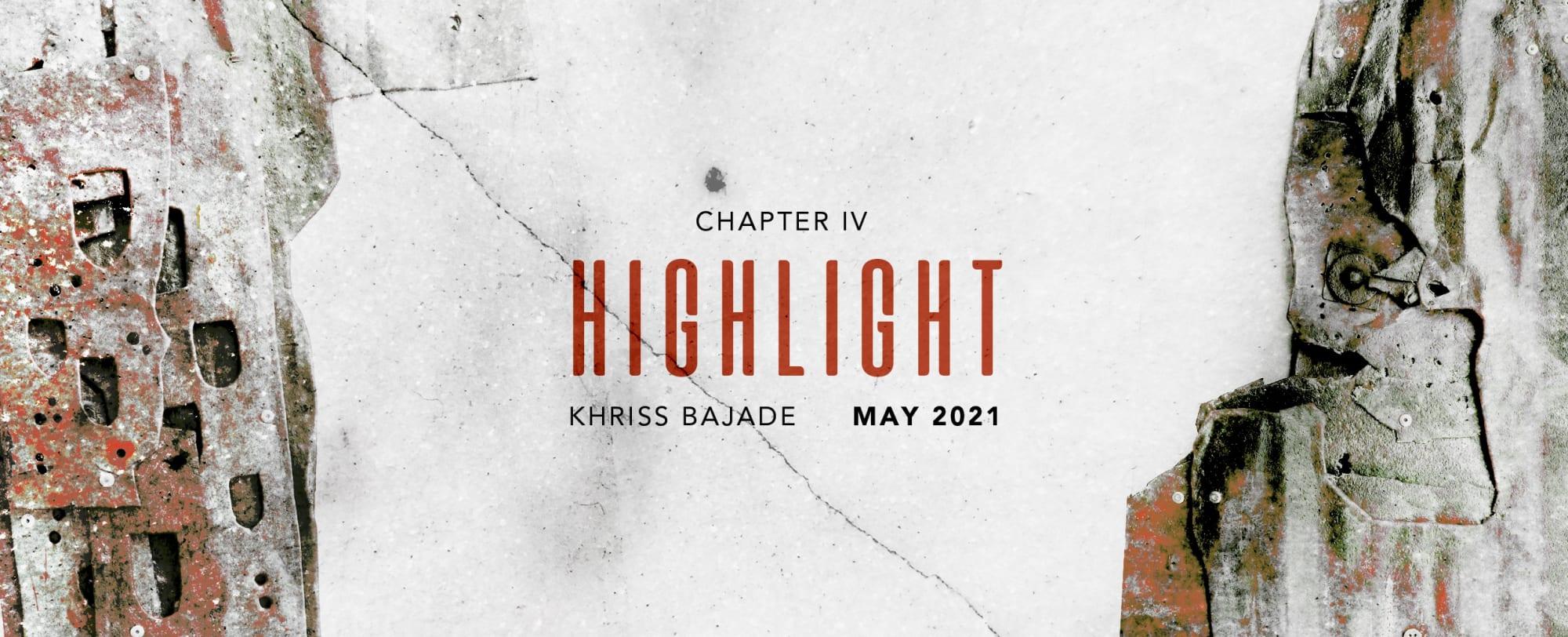 Chapter IV: Highlight