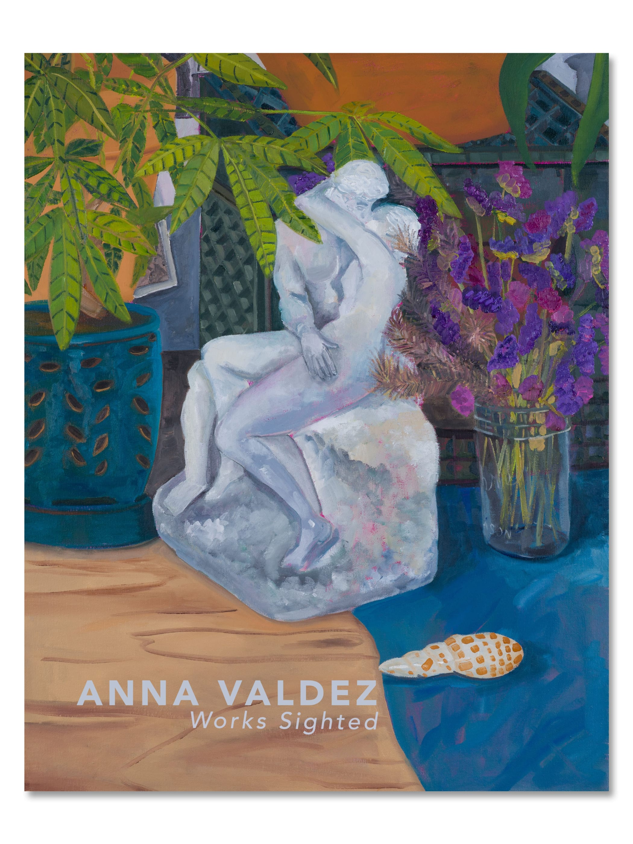 "Cover of ""Works Sighted"" Catalog by Anna Valdez, featuring Valdez painting of plants and small figurine"