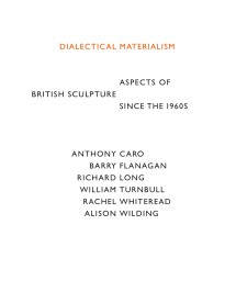 Dialectical Materialism: Aspects of British Sculpture since the 1960s