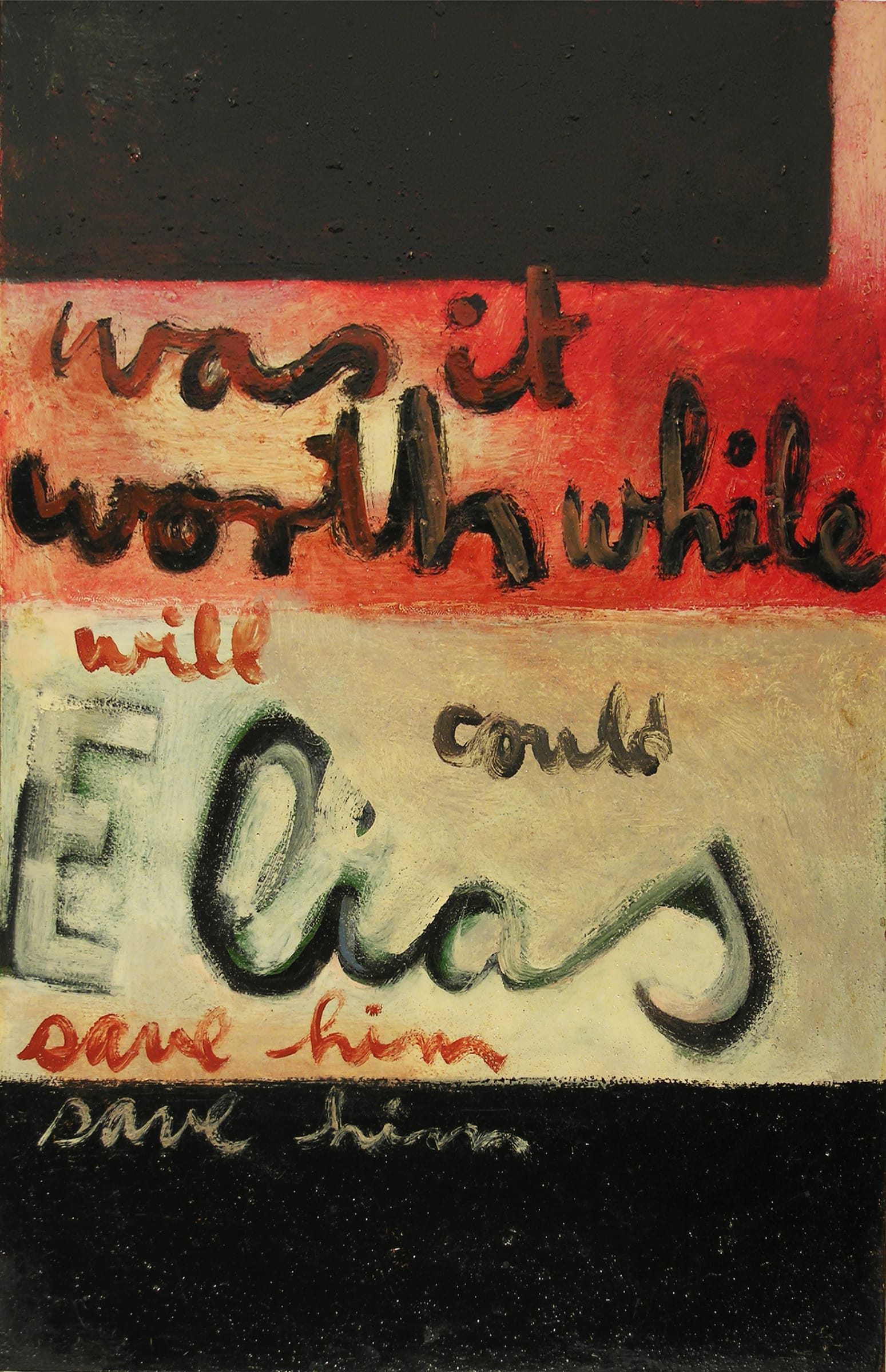 <span class=&#34;link fancybox-details-link&#34;><a href=&#34;/artists/89-colin-mccahon/works/2863-colin-mccahon-was-it-worth-while-elias-series-1959/&#34;>View Detail Page</a></span><div class=&#34;artist&#34;><strong>Colin McCAHON</strong></div> <div class=&#34;title&#34;><em>Was It Worth While (Elias Series)</em>, 1959</div> <div class=&#34;signed_and_dated&#34;>Signed, dated and titled verso</div> <div class=&#34;medium&#34;>Enamel on hardboard</div> <div class=&#34;dimensions&#34;>26.5 x 17.3 in<br />67.2 x 44 cm</div>