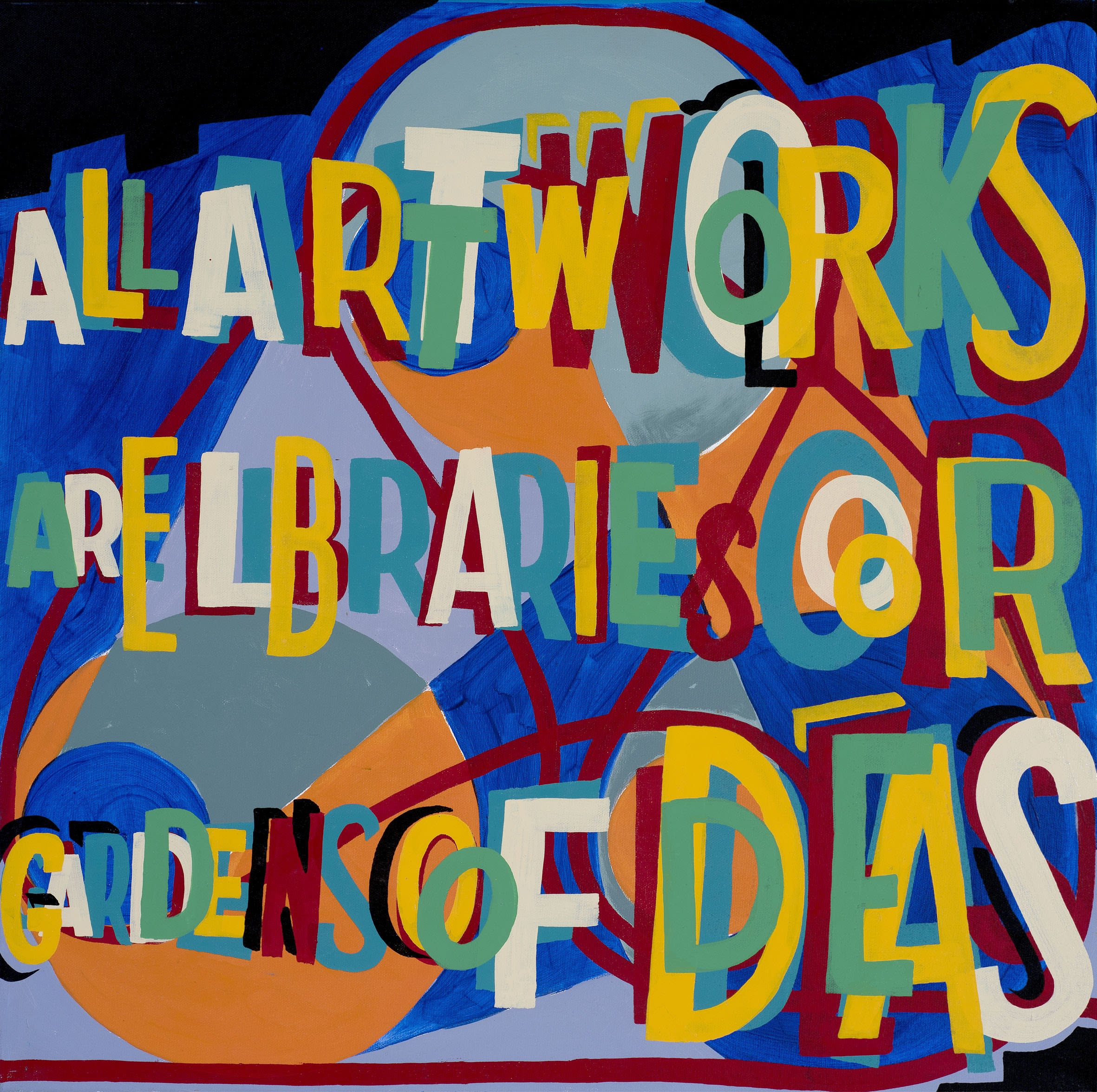 """<span class=""""link fancybox-details-link""""><a href=""""/exhibitions/22/works/image674/"""">View Detail Page</a></span><p>Bob & Roberta Smith, All Artworks Are Libraries or Gardens of Ideas, 2018, 62x62cm</p>"""