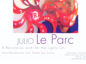 julio le parc - a revolution with all the lights on