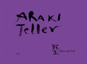 Juergen Teller and Nobuyoshi Araki: Leben und Tod