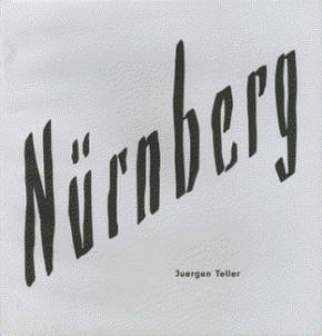 Juergen Teller: Nürnberg