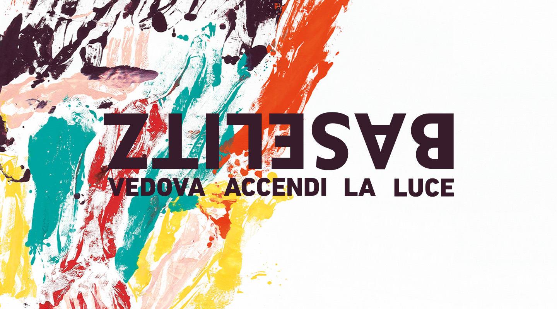 Georg Baselitz VEDOVA ACCENDI LA LUCE