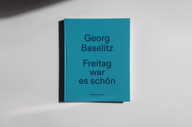 Georg Baselitz Freitag war es schön