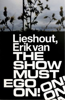 """Erik van Lieshout's new book """"The Show Must Ego On!"""" is just out"""