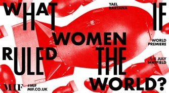 'What if Women Ruled the World' by Yael Bartana at Manchester International Festival