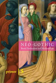 Primer 8: Neo-Gothic, Book Production, and Medievalism