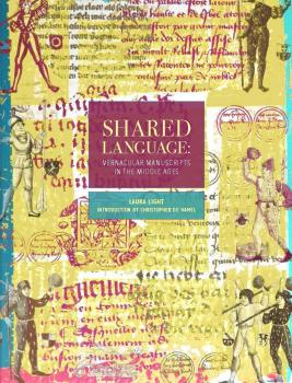 Textmanuscripts 7: Shared Language. Vernacular Manuscripts in the Middle Ages