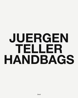 Juergen Teller: Handbags
