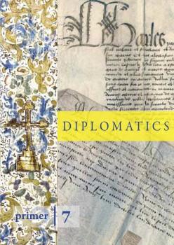 Primer 7: Diplomatics