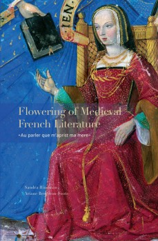 "Flowering of Medieval French Literature; ""au parler que m'aprist ma mere"""