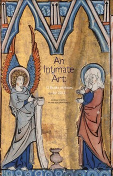 An Intimate Art: 12 Books of Hours for 2012