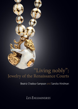 """Living nobly"": Jewelry of the Renaissance Courts"