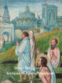 Simon Bening and the Enríquez de Ribera Prayerbook