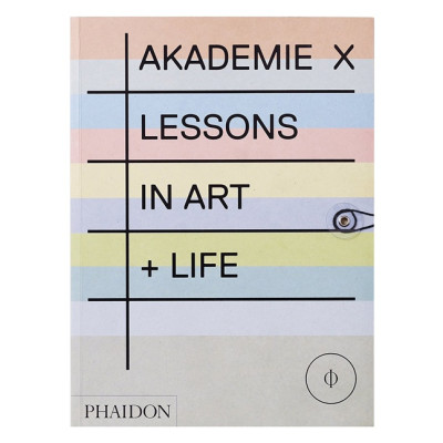 "Michael Smith in ""AKADEMIE X: Lessons in Art + Life"" (Phaidon Press, 2015)"