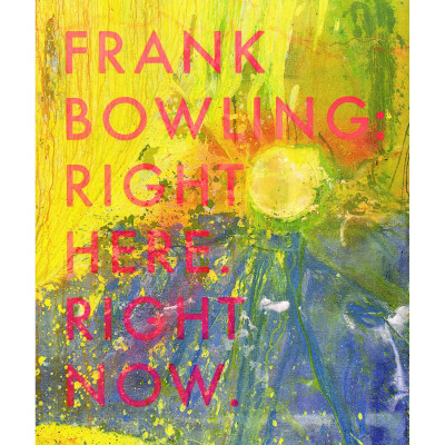 Frank Bowling: Right Here. Right Now.