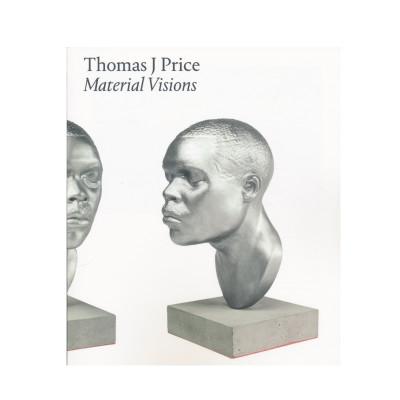 Thomas J Price: Material Visions