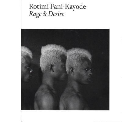 Rotimi Fani-Kayode: Rage & Desire