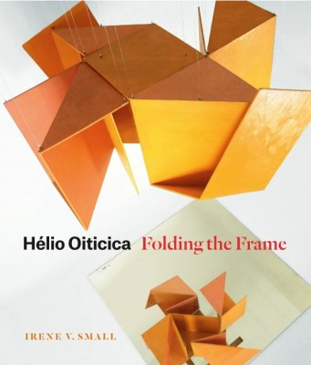 hélio oiticica: folding the frame por irene v. small - lançamento do livro