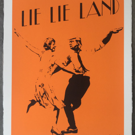 Lie Lie Land (orange) screenprint, 2017