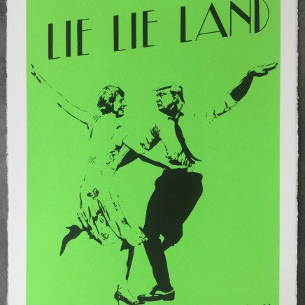 Lie Lie Land (green) screenprint, 2017