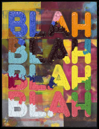 Blah, Blah, Blah, 2018 Mel Bochner Monoprint with collage, engraving and embossment on hand-dyed Twinrocker handmade paper 29 3/4 x 22 1/4 inches 75.6 x 56.5 cm