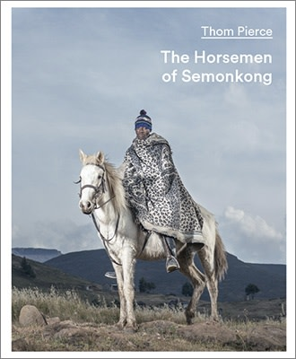 Thom Pierce, THE HORSEMEN OF SEMONKONG
