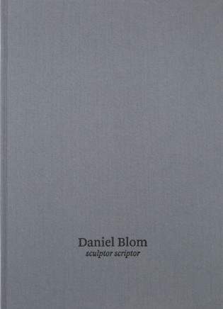 Daniel Blom, sculptor / scriptor