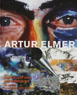 Artur Elmer, AUGENLUST UND VERWANDLUNG