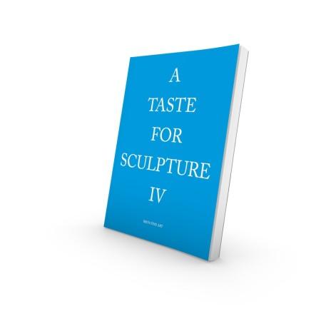 A Taste For Sculpture IV