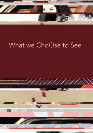What we ChoOse to See