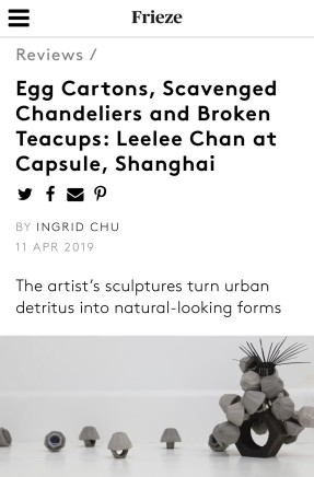 Frieze | Egg Cartons, Scavenged Chandeliers and Broken Teacups: Leelee Chan at Capsule Shanghai