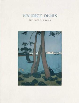 Maurice Denis. Au Temps des Nabis