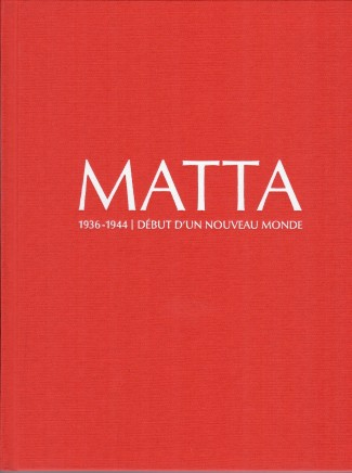Matta 1936-1944. Beginning of a new World