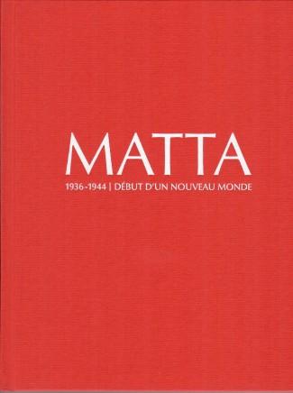 Matta 1936-1944. Début d'un nouveau monde