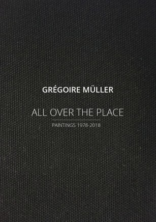 GRÉGOIRE MÜLLER - ALL OVER THE PLACE