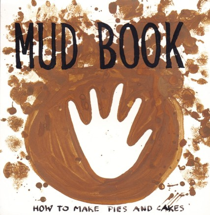 The Mud Book, How to make pies and cakes