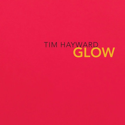 Tim Hayward : Glow