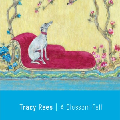 Tracy Rees: A Blossom Fell